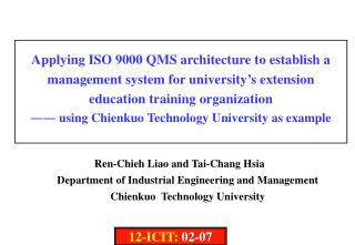 Ren-Chieh Liao and Tai-Chang Hsia Department of Industrial Engineering and Management Chienkuo  Technology University