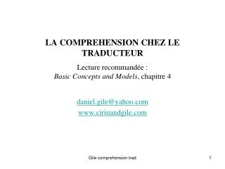 LA COMPREHENSION CHEZ LE TRADUCTEUR Lecture recommandée :  Basic Concepts and Models , chapitre 4