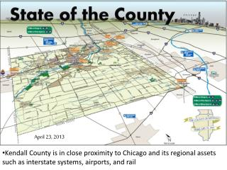Kendall County is in close proximity to Chicago and its regional assets such as interstate systems, airports, and rail