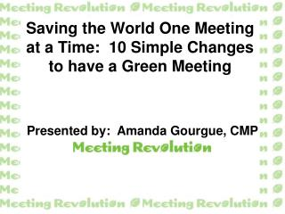 Saving the World One Meeting at a Time:  10 Simple Changes to have a Green Meeting