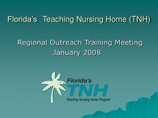 Florida's Teaching Nursing Home (TNH)