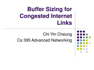 Buffer Sizing for Congested Internet Links