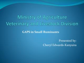 Ministry of Agriculture Veterinary and Livestock Division
