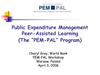 "Public Expenditure Management  Peer-Assisted Learning (The ""PEM-PAL"" Program)"