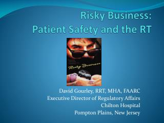 Risky Business: Patient Safety and the RT