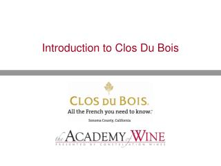 Introduction to Clos Du Bois