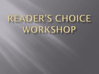 Reader's Choice  WOrkshop