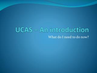 UCAS � An introduction