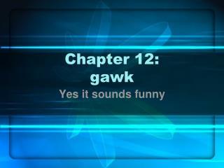 Chapter 12: gawk