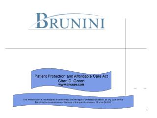 Patient Protection and Affordable Care Act Cheri D. Green WWW.BRUNINI.COM