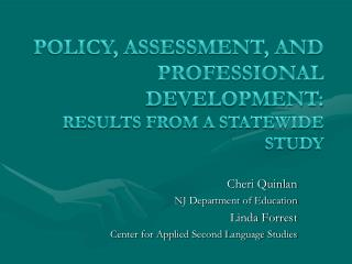 Policy, Assessment, and Professional Development:  Results from a Statewide Study