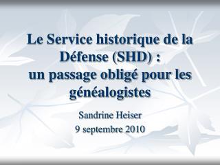 Le Service historique de la Défense (SHD) :  un passage obligé pour les généalogistes