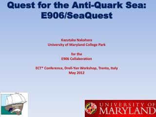 Quest for the Anti-Quark Sea: E906/ SeaQuest