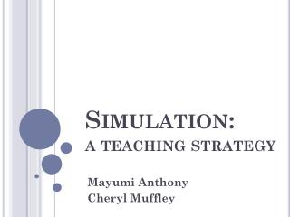 Simulation:  a teaching strategy