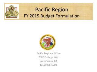 Pacific Region FY 2015 Budget Formulation