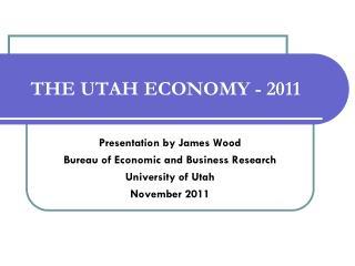 THE UTAH ECONOMY - 2011
