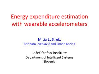 Energy  expenditure estimation with wearable accelerometers