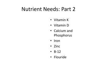 Nutrient Needs: Part 2