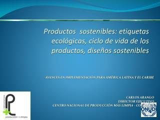Productos  sostenibles: etiquetas ecológicas, ciclo de vida de los productos, diseños sostenibles