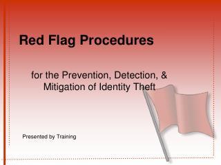 Red Flag Procedures