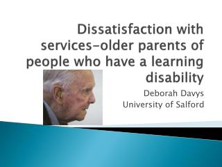 Dissatisfaction with services-older parents of people who have a learning disability