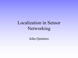 Localization in Sensor Networking