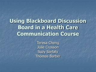 Using Blackboard Discussion Board in a Health Care Communication Course