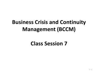 Business Crisis and Continuity Management (BCCM) Class Session 7