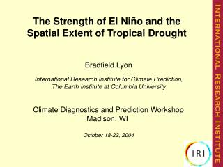 The Strength of El Ni ñ o and the Spatial Extent of Tropical Drought