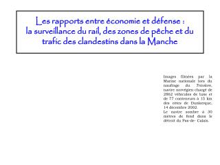 Les rapports entre économie et défense:  la surveillance du rail, des zones de pêche et du trafic des clandestins dans