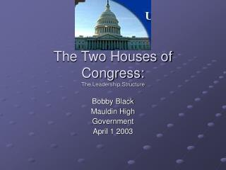 The Two Houses of Congress: The Leadership Structure