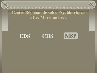 Centre Régional de soins Psychiatriques «Les Marronniers»