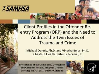 Client Profiles in the Offender Re-entry Program (ORP) and the Need to Address the Twin Issues of  Trauma and Crime
