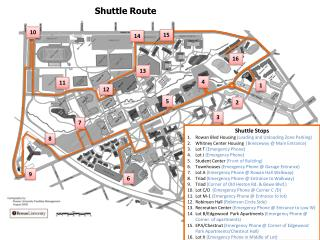 Shuttle Stops Rowan Blvd Housing  (Loading and Unloading Zone Parking) Whitney Center Housing   (Breezeway @ Main Entra