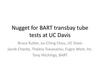 Nugget for BART  transbay  tube tests at UC Davis