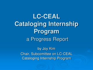 LC-CEAL  Cataloging Internship Program a Progress Report