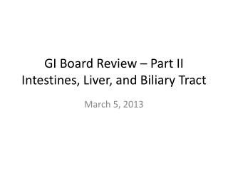 GI Board Review – Part II Intestines, Liver, and Biliary Tract