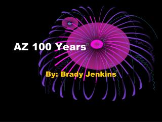 AZ 100 Years