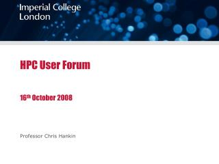 HPC User Forum 16 th  October 2008