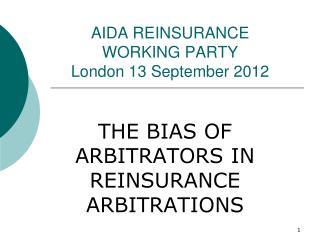 AIDA REINSURANCE WORKING PARTY London 13 September 2012