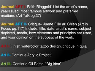 Journal  ART l-  Faith Ringgold- List the artist's name, years lived, most famous artwork and preferred medium. (Art Ta