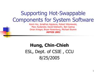 Hung, Chin-Chieh ESL, Dept. of CSIE , CCU 8/25/2005