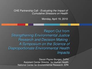 CHE Partnership Call -  Evaluating the Impact of Cumulative Stressors on Health  Monday, April 19, 2010