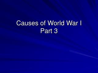 Causes of World War I Part 3