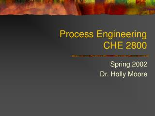 Process Engineering CHE 2800