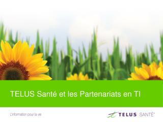 TELUS Santé et les Partenariats en TI