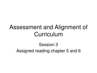 Assessment and Alignment of Curriculum