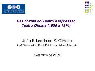Das coxias do Teatro à repressão  Teatro Oficina (1958 a 1974)