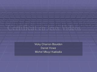 Vicky Charron-Bourdon Daniel Howe Michel  Mbuyi Kadiadia