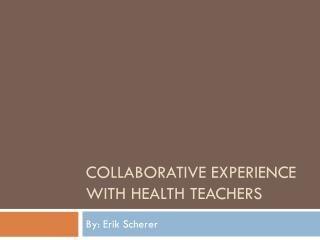 Collaborative Experience with Health Teachers